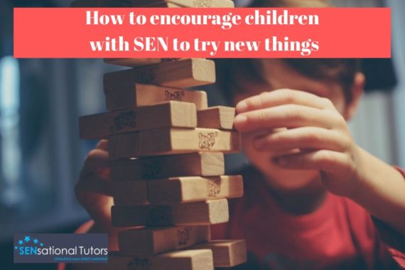 How to encourage children with SEN to try new things| SEN | SENsational Tutors | SEN Private Tutors