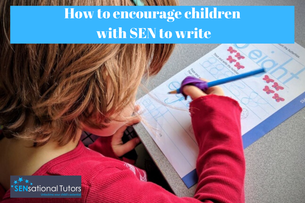 How to help your child with SEN to Write | SENsational Tutors | SEN Private Tutors